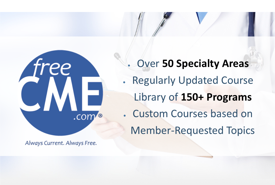 Explore FreeCME, featuring a regularly updated course library with 150+ programs