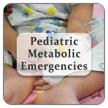 Pediatric Metabolic Emergencies