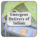 Emergent Delivery of Infant