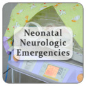 Neonatal Neurologic Emergencies