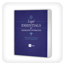 Legal Essentials for Emergency Physicians