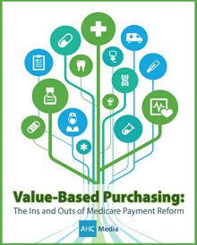 Value-Based Purchasing: The Ins and Outs of Medicare Payment Reform