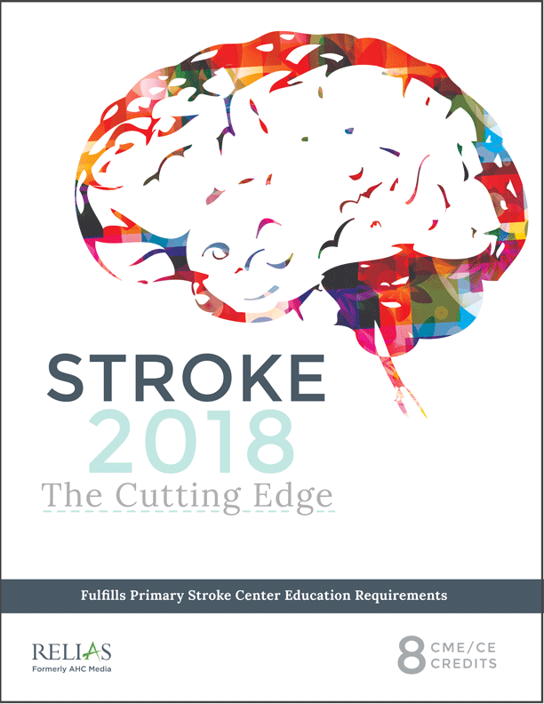 Stroke 2018: The Cutting Edge. Earn 8 stroke-specific CME/CE