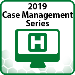 2019 Case Management Boot Camp Part I - Relias Media